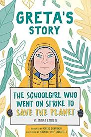 Greta's Story: The Schoolgirl Who Went On Strike To Save The Planet:  Amazon.co.uk: Camerini, Valentina, Carratello, Veronica, Giovannoni,  Moreno: Books